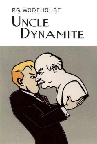 9781585678747: Uncle Dynamite (Collector's Wodehouse)