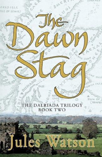 9781585678808: The Dawn Stag (Dalriada, Book 2)