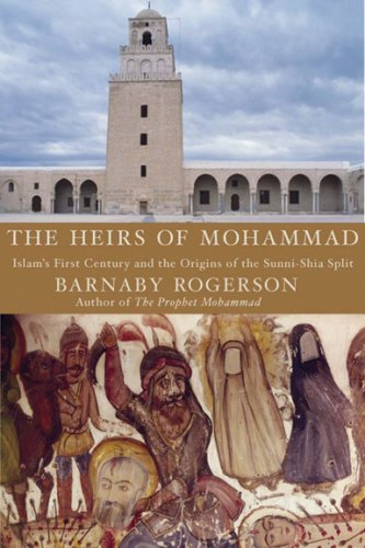 9781585678969: The Heirs of Muhammad: Islam's First Century and the Origins of the Sunni-Shia Split