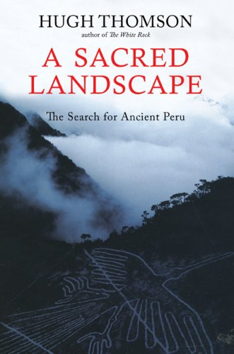 9781585679010: A Sacred Landscape: The Search for Ancient Peru