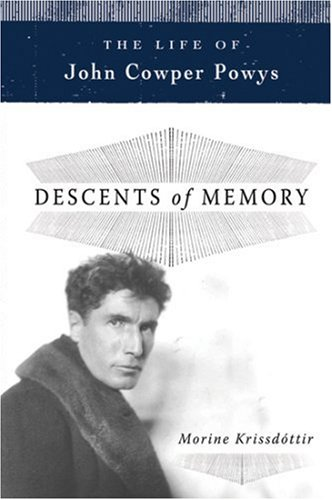 9781585679171: Descents of Memory: A Life of John Cowper Powys
