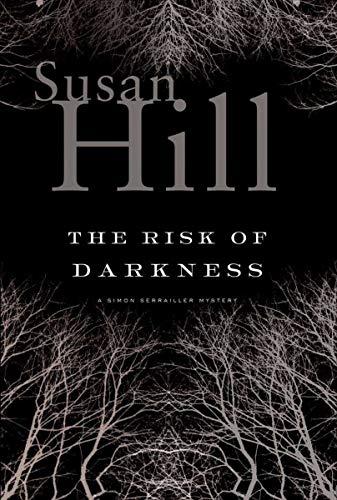 9781585679270: The Risk of Darkness: A Simon Serailler Mystery (Simon Serrailler Crime Novels (Hardcover))
