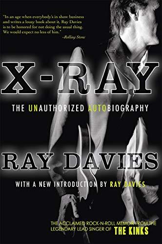 X-Ray: The Unauthorized Autobiography: Davies, Ray