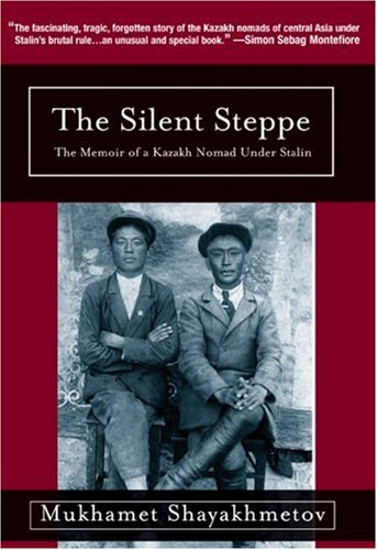 9781585679553: Silent Steppe: The Memoir of a Kazakh Nomad Under Stalin