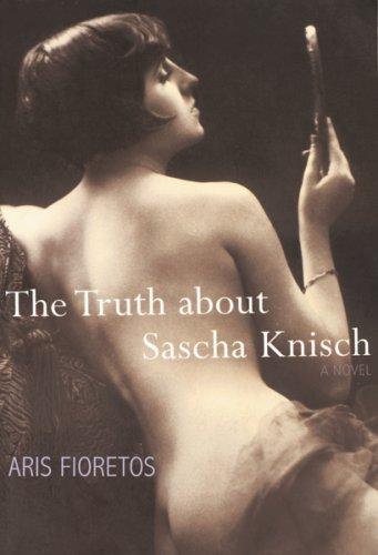 9781585679577: The Truth About Sascha Knisch