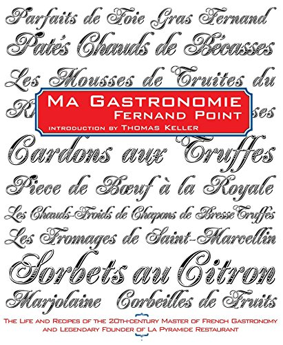 Ma Gastronomie: Fernand Point, Thomas Keller (Introduction)