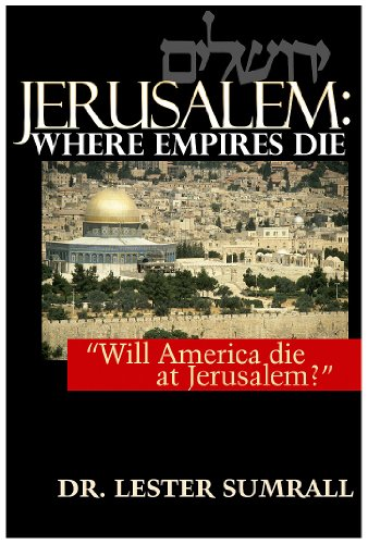 JERUSALEM: Where Empires Die: Sumrall, Lester