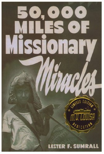 9781585682041: 50,000 Miles of Missionary Miracles