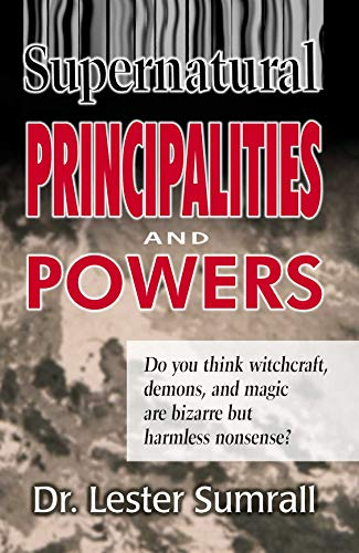 9781585684625: Supernatural Principalities and Powers
