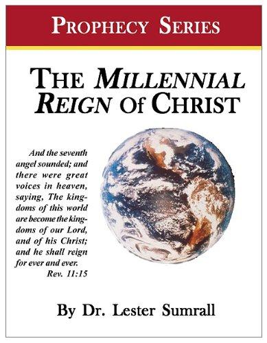 9781585684700: Millennial Reign of Christ (Prophecy Series Mini-book)