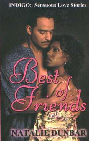 9781585710072: Best of Friends (Indigo: Sensuous Love Stories)