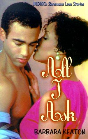 9781585710096: All I Ask (Indigo: Sensuous Love Stories)