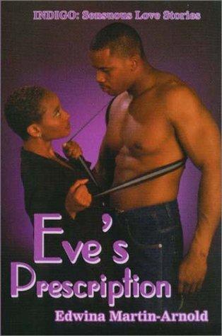 9781585710492: Eve's Prescription (Indigo: Sensuous Love Stories)
