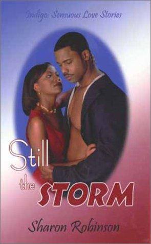 Still The Storm (Indigo: Sensuous Love Stories): Robinson, Sharon