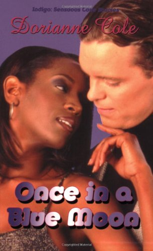 9781585710706: Once In A Blue Moon (Indigo: Sensuous Love Stories)