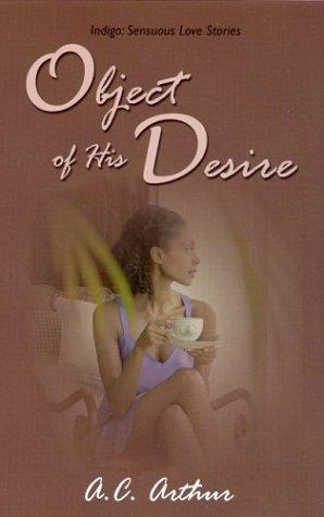 9781585710942: Object of His Desire (Indigo: Sensuous Love Stories)