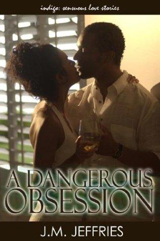 9781585711093: A Dangerous Obsession (Indigo: Sensuous Love Stories)