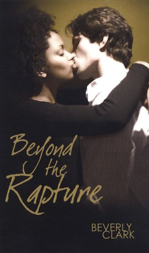 Beyond the Rapture (Indigo: Sensuous Love Stories) (1585711306) by Beverly Clark