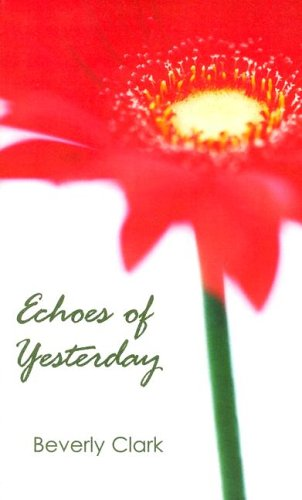 Echoes of Yesterday (Indigo: Sensuous Love Stories) (1585711314) by Beverly Clark