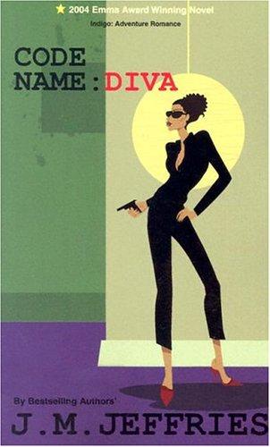 Code Name Diva (Indigo: Sensuous Love Stories): Jeffries, J.M.