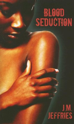 Blood Seduction (Indigo: Sensuous Love Stories): J.M. Jeffries
