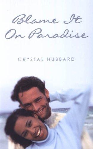 Blame It On Paradise (Indigo Love Spectrum): Hubbard, Crystal