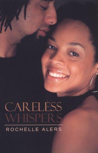 Careless Whispers (Indigo): Alers, Rochelle