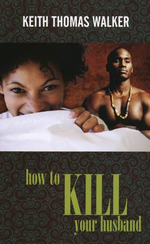 How To Kill Your Husband (Indigo) (1585714216) by Keith Walker