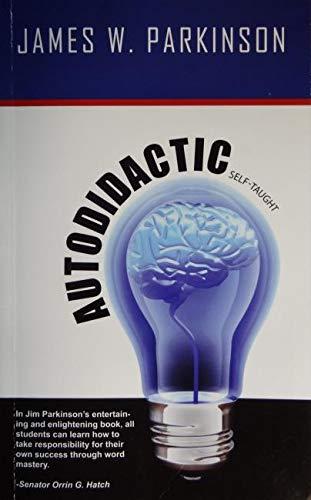 Autodidactic, Self-taught: James W. Parkinson