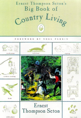 9781585740321: Ernest Thompson Seton's Big Book of Country Living