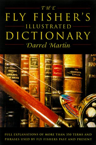 The Fly Fisher's Illustrated Dictionary: Martin, Darrel