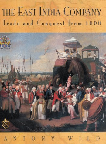 9781585740598: The East India Company: Trade and Conquest from 1600