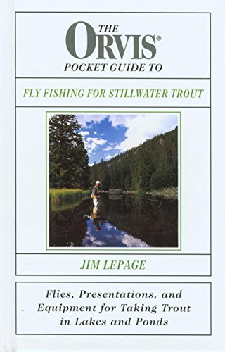 9781585740789: The Orvis Pocket Guide to Fly Fishing for Stillwater Trout: Flies, Presentations, and Equipment for Taking Trout in Lakes and Ponds
