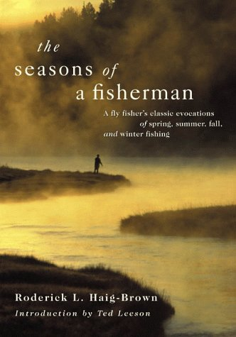 9781585740932: The Seasons of a Fisherman: A Flyfisher's Classic Evocations of Spring, Summer, Fall, and Winter Fishing