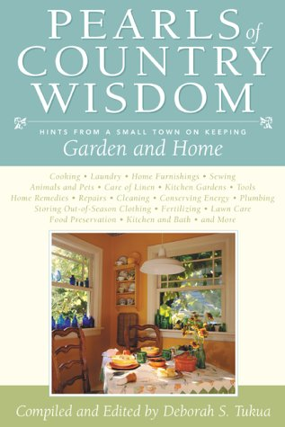9781585741052: Pearls of Country Wisdom: Hints from a Small Town on Keeping Garden and Home