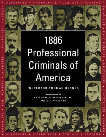 1886 Professional Criminals of America: Thomas Byrnes