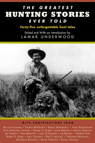 9781585741410: The Greatest Hunting Stories Ever Told: Twenty-Nine Unforgettable Hunting Tales