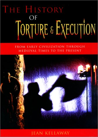 9781585741458: The History of Torture and Execution