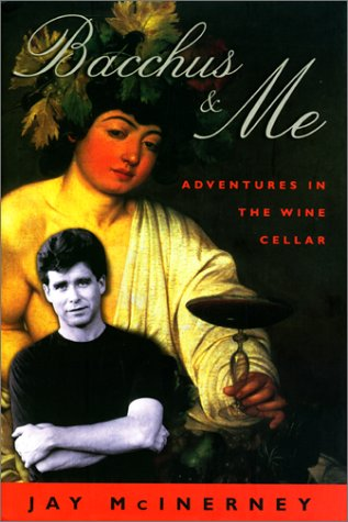 Bacchus & [and] Me: Adventures in the Wine Cellar (SIGNED)