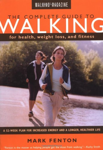 9781585741908: Walking Magazine The Complete Guide To Walking: for Health, Fitness, and Weight Loss