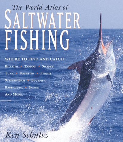 World Atlas of Saltwater Fishing (1585741922) by Schultz, Ken