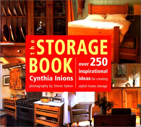 9781585742042: The Storage Book: Over 250 Inspirational Ideas for Creating Stylish Home Storage