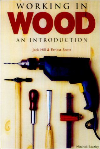 Working in Wood: An Introducti: Scott, Ernest