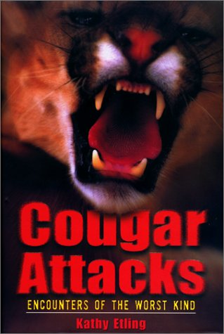 Cougar Attacks : Encounters of the Worst Kind: Etling, Kathy