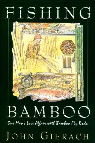 Fishing Bamboo: Gierach, John