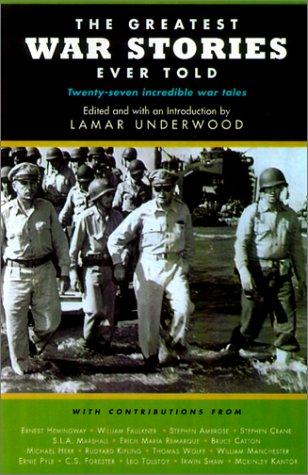 The Greatest War Stories Ever Told: Twenty-Four: Editor-Lamar Underwood