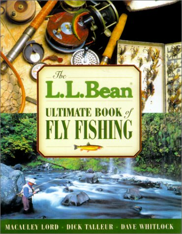 9781585742530: The L. L. Bean Ultimate Book of Fly Fishing