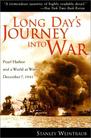 Long Day's Journey into War: December 7, 1941: Weintraub, Stanley