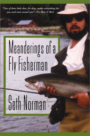 9781585742578: Meanderings of a Fly Fisherman
