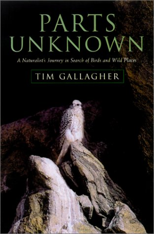 9781585742752: Parts Unknown: A Naturalist's Journey in Search of Birds and Wild Places